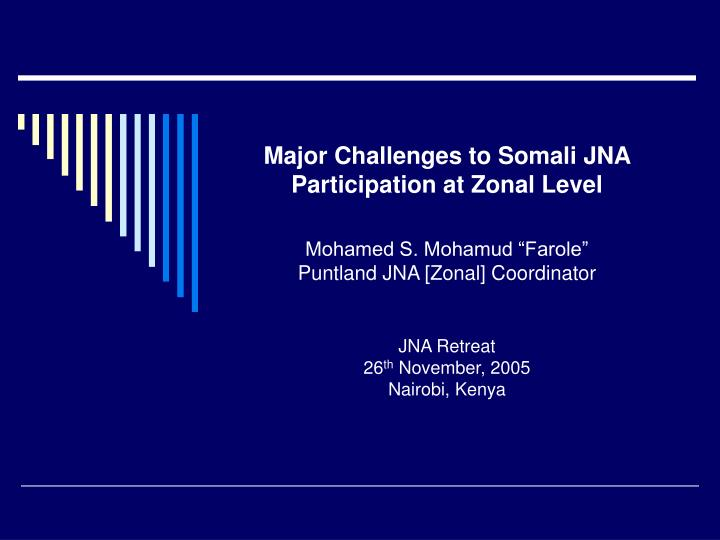 Major Challenges to Somali JNA Participation at Zonal Level