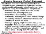 attention economy eyeball stickness
