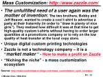 mass customization http www zazzle com