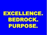 excellence bedrock purpose