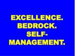 excellence bedrock self management