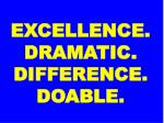 excellence dramatic difference doable1