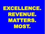 excellence revenue matters most