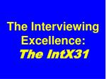 the interviewing excellence the intx31