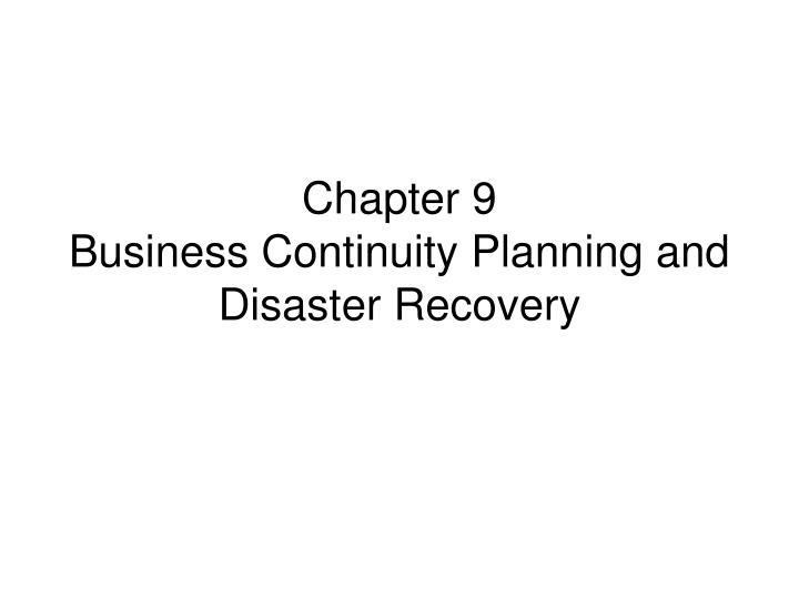 chapter 9 business continuity planning and disaster recovery n.