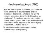 hardware backups 796