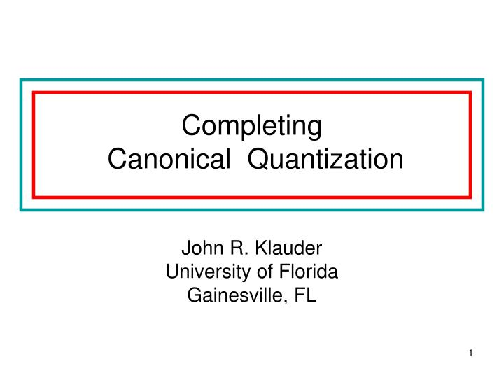 completing canonical quantization n.
