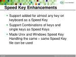 speed key enhancements
