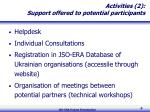 activities 2 support offered to potential participants
