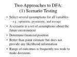 two approaches to dfa 1 scenario testing