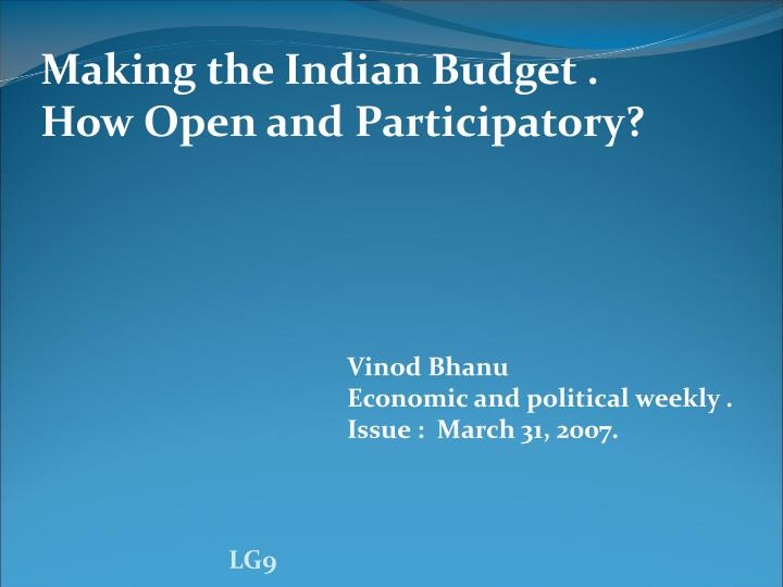 Making the Indian Budget .