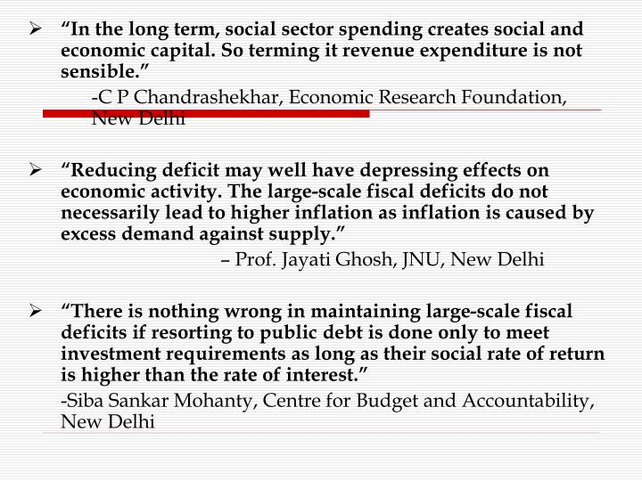 """In the long term, social sector spending creates social and economic capital. So terming it revenue expenditure is not sensible."""