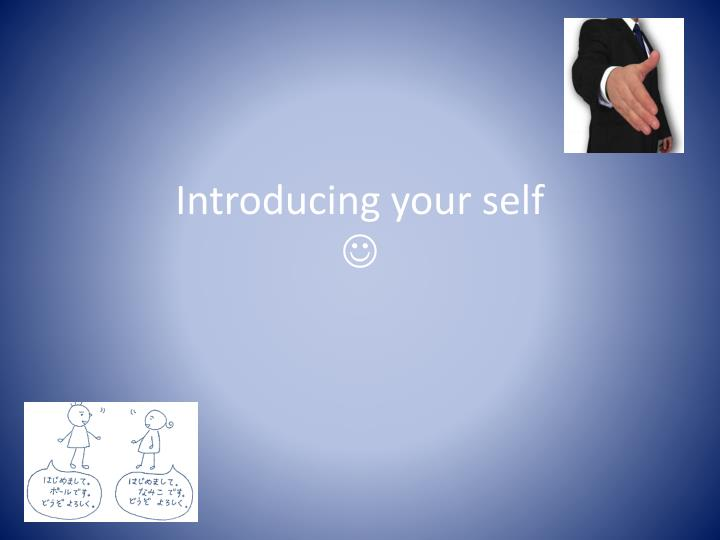 introducing your self n.