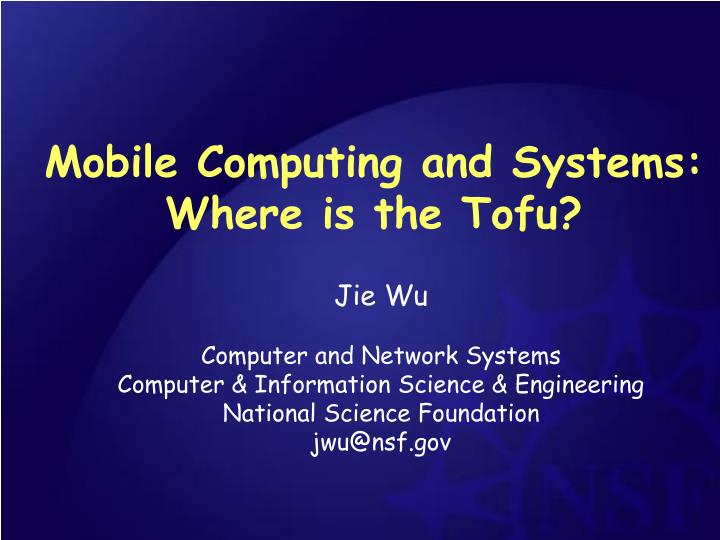 mobile computing and systems where is the tofu n.