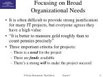 focusing on broad organizational needs