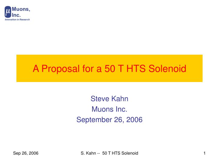 a proposal for a 50 t hts solenoid n.