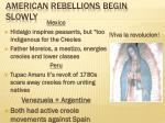 american rebellions begin slowly