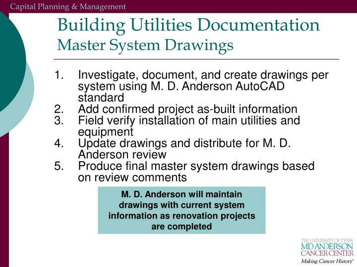 Investigate, document, and create drawings per system using M. D. Anderson AutoCAD standard