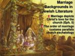 marriage backgrounds in jewish literature