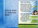click to listen to safe from harm