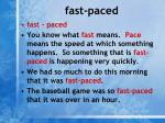 fast paced