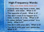 high frequency words listen once break family heard pull