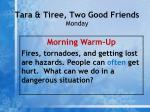tara tiree two good friends monday1