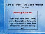 tara tiree two good friends thursday