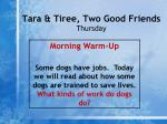 tara tiree two good friends thursday1