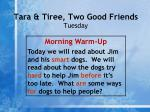 tara tiree two good friends tuesday1