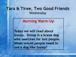 tara tiree two good friends wednesday