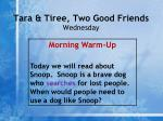 tara tiree two good friends wednesday1