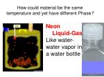 how could material be the same temperature and yet have different phase