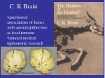 c k brain