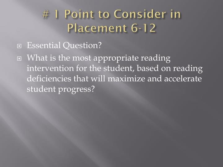 # 1 Point to Consider in Placement 6-12