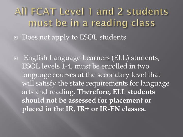 All FCAT Level 1 and 2 students must be in a reading class