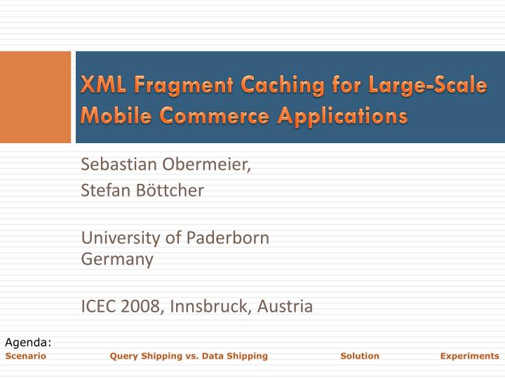 xml fragment caching for large scale mobile commerce applications n.