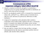 consequences of the response category label effect cont d