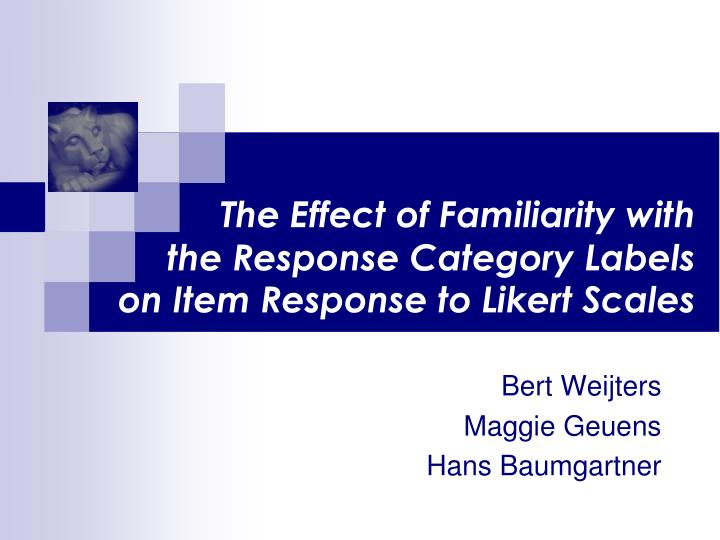 the effect of familiarity with the response category labels on item response to likert scales n.