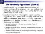 the familiarity hypothesis cont d
