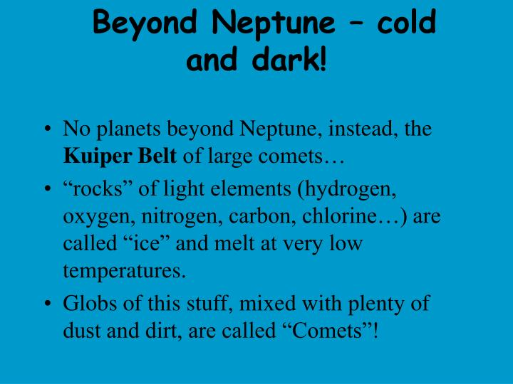 Beyond Neptune – cold and dark!