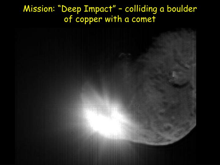 """Mission: """"Deep Impact"""" – colliding a boulder of copper with a comet"""