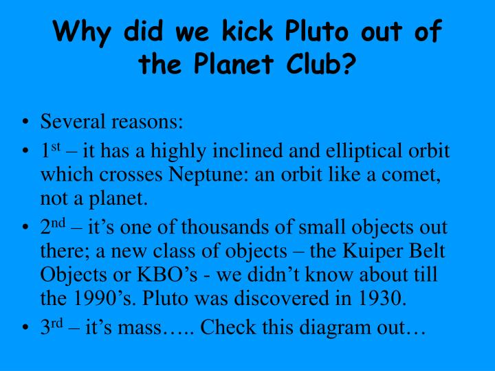 Why did we kick Pluto out of the Planet Club?