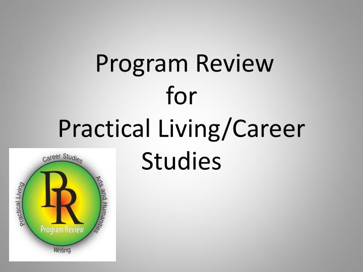 program review for practical living career studies n.