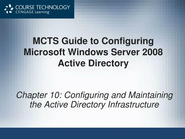 mcts guide to configuring microsoft windows server 2008 active directory n.