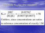 calculate k eq for the reaction