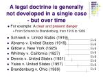 a legal doctrine is generally not developed in a single case but over time
