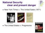 national security clear and present danger
