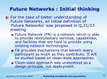 future networks initial thinking