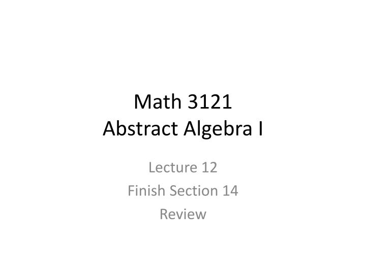 math 3121 abstract algebra i n.